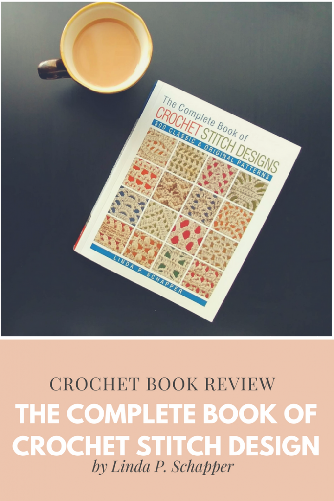 Crochet Book Review: The Complete Book of Crochet Stitch Designs: 500 Classic & Original Patterns