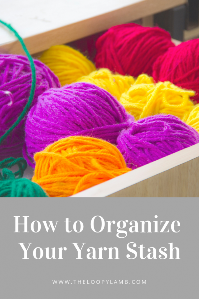 up close image of yarn with text over lay stating - How to organize your yarn stash