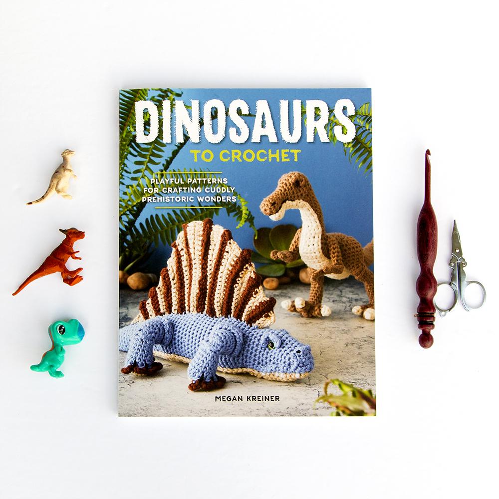 Dinosaurs to Crochet pattern book by Megan Kreiner