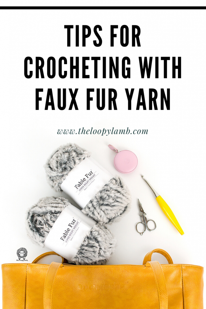 Fable Fur Yarn with Crochet Tools.  Text Overlay that read: Tips for Crocheting with Faux Fur Yarn