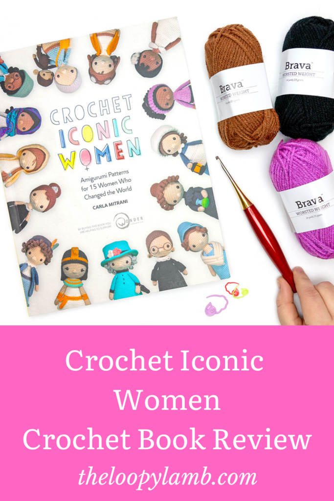 Cover of Crochet Iconic Women in a flat lay with yarn and a furls crochet hook.