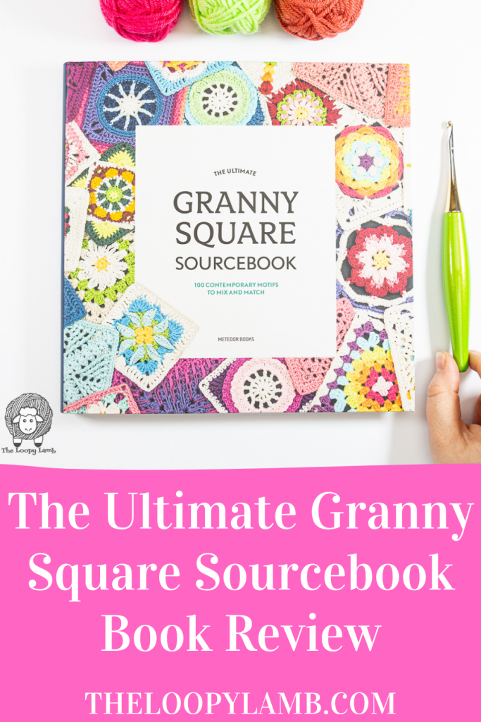 Copy of The Ultimate Granny Square Sourcebook in a flat lay with yarn and crochet hook