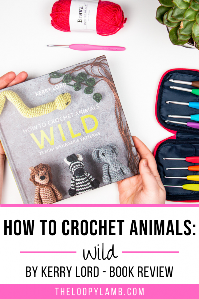 Cover of How to Crochet Animals: Wild by Kerry Lord with text overlay indicating a review of the book.