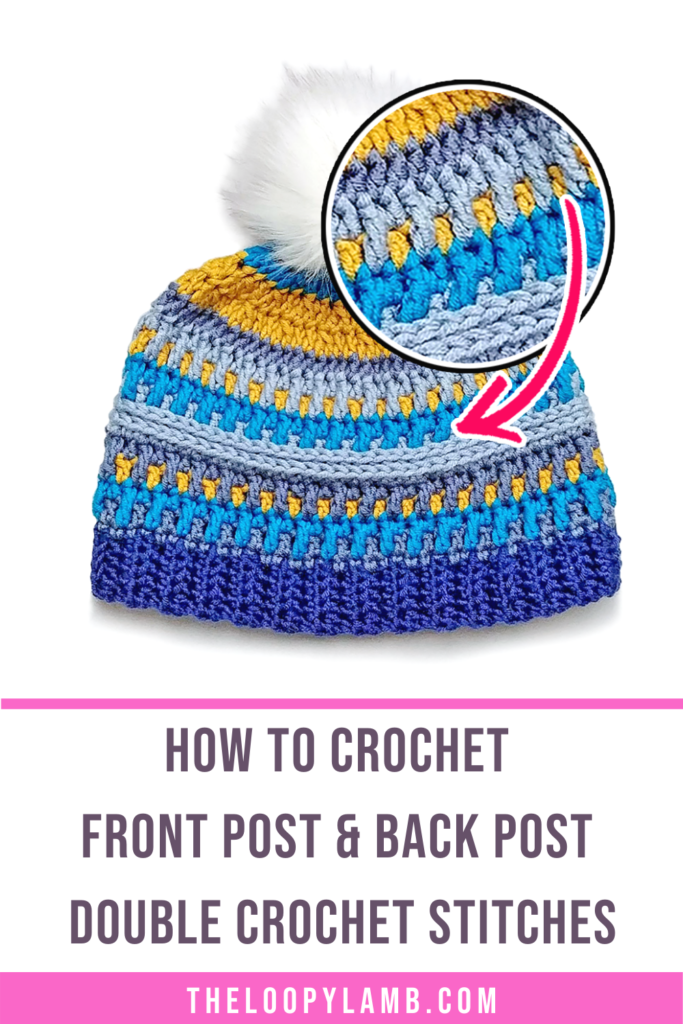 Crochet hat highlighting a section of stitches with text indicating a front and back post double crochet stitch tutorial