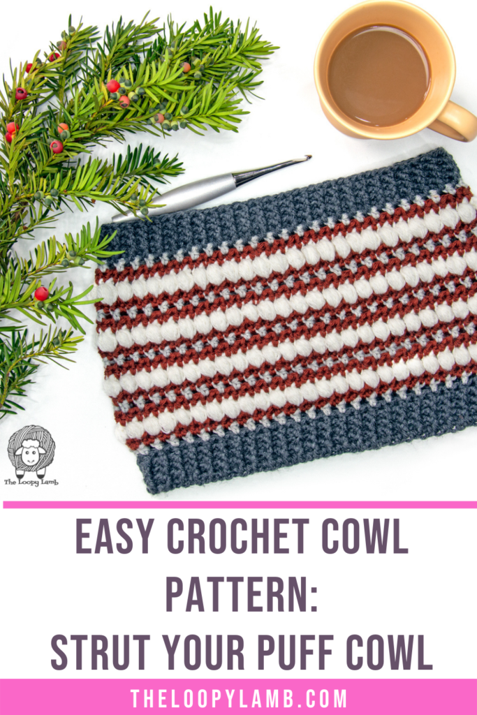crochet puff stitch cowl in a flat lay with text that says easy crochet cowl pattern - strut your puff cowl