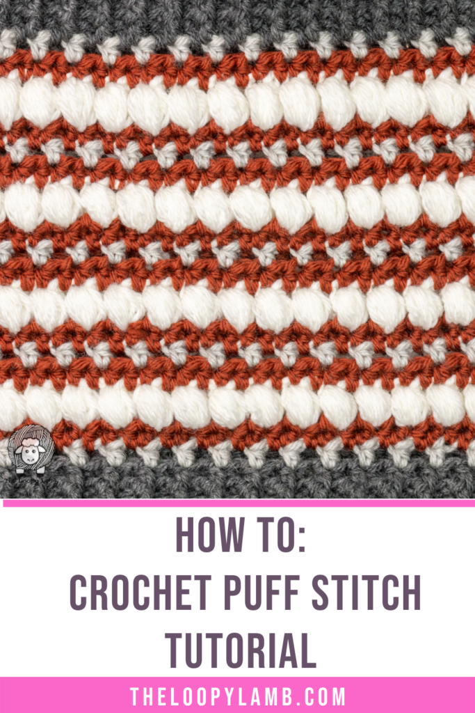 white crochet puff stitches in a fabric, text overlay says How to Crochet Puff Stitch Tutorial
