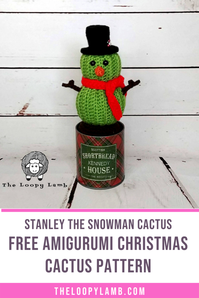 Crochet cactus snowman with text underneath that says Stanley the Cactus Snowman - Free Amigurumi Christmas Cactus Crochet Pattern